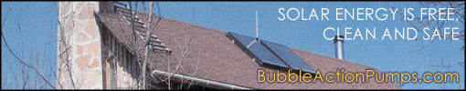 Solar Energy is Free, Clean and Safe - BubbleActionPumps.com